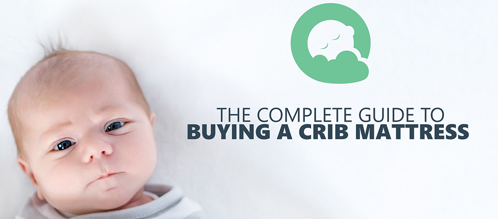 The Complete Guide To Buying A Crib Mattress